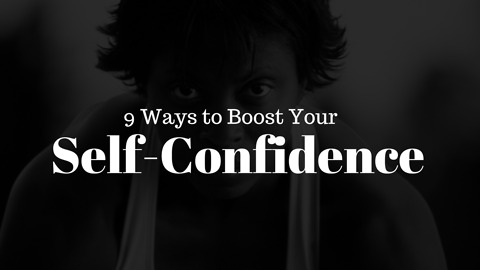 9 Ways to boost your self-confidence