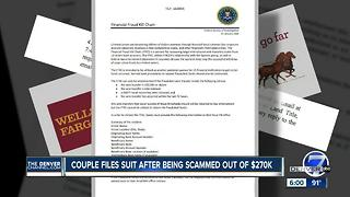 Couple files lawsuit after being scammed out of $270K - Video