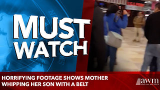 Horrifying footage shows mother WHIPPING her son with a belt - Video