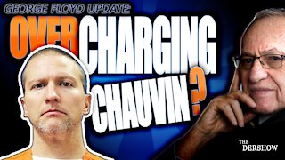 Are they Overcharging Chauvin?