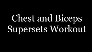Chest and Biceps Supersets Workout