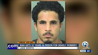 Man gets 32 years in fatal Lake Worth robbery