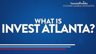 HowStuffWorks: What is Invest Atlanta?
