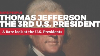 A Rare Look at U.S. Presidents: 3. Thomas Jefferson | Rare Politics - Video