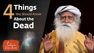 4 Things You Should Know About the Dead | Sadhguru Exclusive
