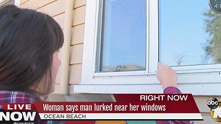 Ocean Beach woman concerned after stranger lurks at windows, refuses to leave property - Video