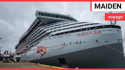Sir Richard Branson launches Virgin Voyages' first ship, Scarlet Lady