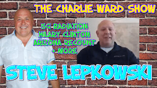 =STEVE LEPKOWSKI CATCHES UP WITH CHARLIE WARD THEY DISCUSS HILARY CLINTON, 5G RADIATION, QFS & MORE