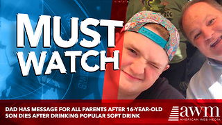 Dad Has Message For All Parents After 16-Year-Old Son Dies After Drinking Popular Soft Drink - Video
