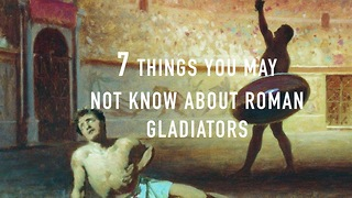 7 Things you may not know about Roman Gladiators.