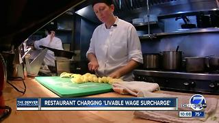 Denver restaurant charges 'livable wage' surcharge - Video