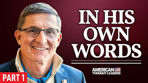 Exclusive: Gen. Flynn on the Last 4 Years: 'The American People Saved Me' | Pt 1 | American Thought Leaders