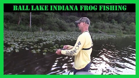 Ball Lake Indiana Frog Fishing