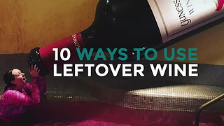 Use Leftover Wine in 10 Ways