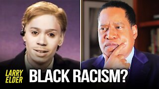 Are Only White People Racist? | Larry Elder