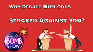 Why Debate With Odds Stocked Against You?