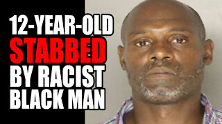 12-Year-Old Boy STABBED by RACIST Black Man