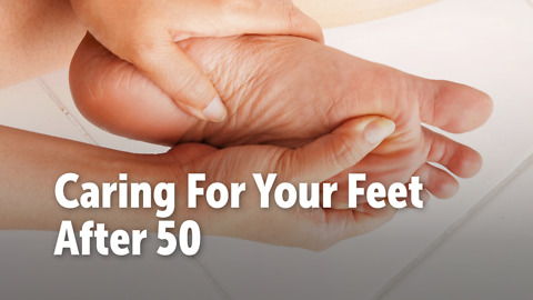 Caring For Your Feet After 50