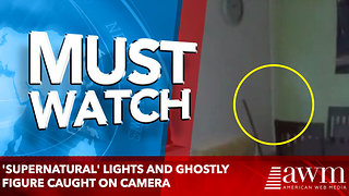 'Supernatural' lights and ghostly figure caught on camera - Video