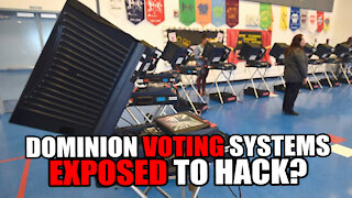 Dominion Voting Systems EXPOSED to Hack?