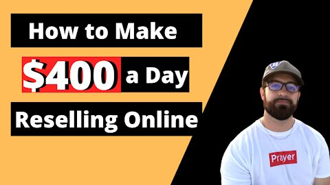 How to Make $400 a Day Reselling Online