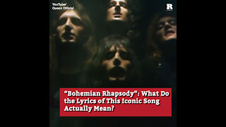Bohemian Rhapsody: What Do the Lyrics of This Iconic Song Actually Mean?