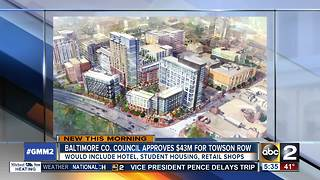 Baltimore County Council approves $43 million in funding for Towson Row - Video
