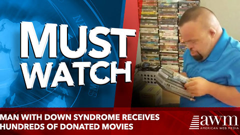 Man with Down Syndrome Receives Hundreds of Donated Movies