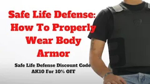 Safe Life Defense: How To Properly Wear Body Armor - Use Discount Code AK10 for 10% OFF