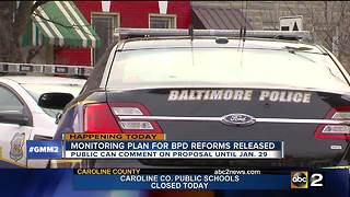 Monitoring plan for Baltimore Police Department reform to be released