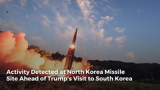 Activity Detected at North Korea Missile Site Ahead of Trump's Visit to South Korea - Video