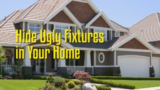 Hide Ugly Fixtures in Your Home