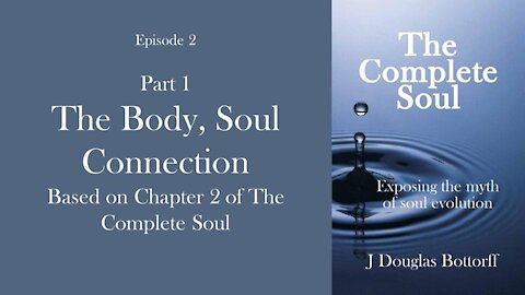 The Body-Soul Connection: Part 1