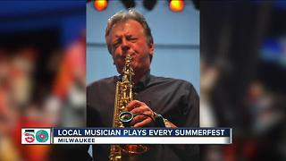 Local musician has played every Summerfest - Video