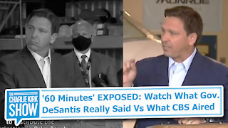 '60 Minutes' EXPOSED: Watch What Gov. DeSantis Really Said Vs What CBS Aired