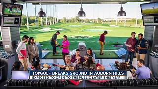 Topgolf breaks ground on first metro Detroit facility in Auburn Hills - Video