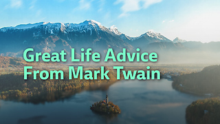 Great Life Advice From Mark Twain - Video