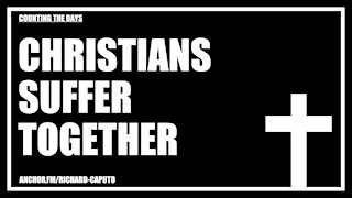 Christians Suffer Together
