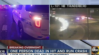 Pedestrian killed in hit and run crash on the Loop-101 Agua Fria and Thunderbird Road