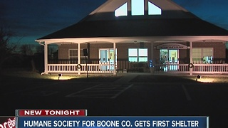 Humane Society of Boone County gets first shelter - Video