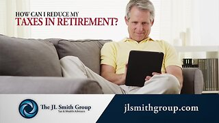 Reducing Taxes in Retirement