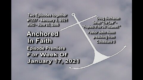 Week of January 17, 2021 - Anchored in Faith Episode Premiere 1227