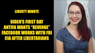 Liberty Minute: Biden's First Day, Antifa Wants Revenge, Facebook Works with FBI