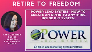 Power Lead System - How To Create An Optin To Anything Inside PLS System