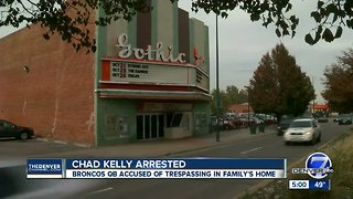 Broncos backup quarterback Chad Kelly arrested on suspicion of first-degree trespassing charges