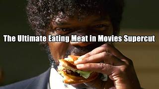 The Ultimate Eating Meat in Movies Supercut - Video
