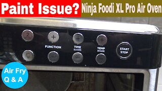 Paint Coming Off the Ninja Foodi XL Pro Air Oven?