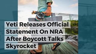 Yeti Releases Official Statement On NRA After Boycott Talks Skyrocket
