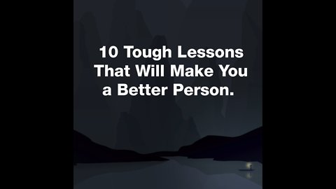 10 Tough Lessons That Make You A Better Person