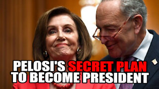 Pelosi has a SECRET PLAN to become President?